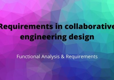 Requirements in collaborative engineering design – analyse fonctionnelle et gestion des exigences