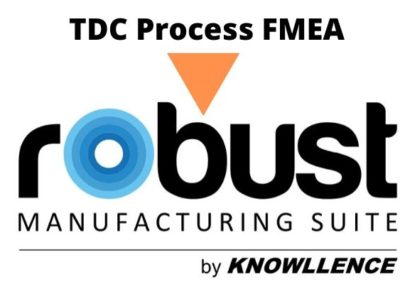 TDC Process FMEA becomes Robust Manufacturing Suite