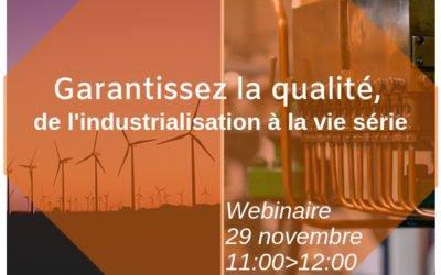 Garantissez votre qualité de l'industrialisation à la vie série (webinaire)